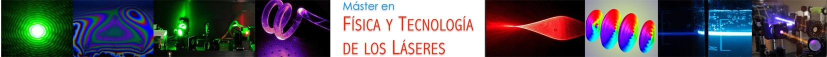 Máster y Doctorado en Física y Tecnología de los Láseres